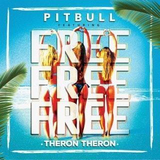 Pitbull feat Theron Theron - Free Free Free